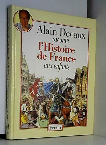 Alain Decaux raconte l'histoire de France aux enfants par Alain Decaux