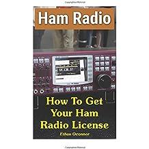 Ham Radio: How To Get Your Ham Radio License