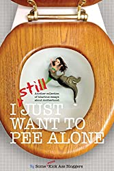 I Still Just Want to Pee Alone: Volume 3 (I Just Want to Pee Alone) by Jen Mann (12-Mar-2015) Paperback