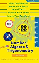 Number, Algebra & Trigonometry - In 24 Minutes: Books 1 - 24 of the In A Minute Series