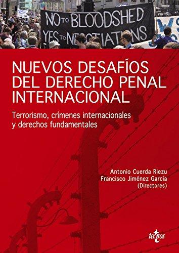 Nuevos desafíos del Derecho Penal Internacional: Terrorismo, crímenes internacionales y derechos fundamentales (Derecho - Estado Y Sociedad) de Antonio Cuerda Riezu (8 jun 2009) Tapa blanda