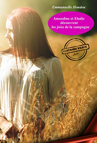 Amandine et Elodie découvrent les joies de la campagne