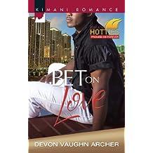 Bet on Love (Mills & Boon Kimani) (Harlequin Kimani Romance)