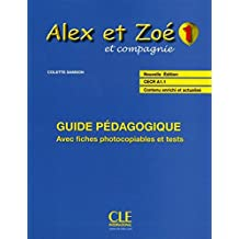 Alex ET Zoe et Compagnie - Nouvelle Edition: Guide Pedagogique 1 (French Edition) by Colette Samson (2013-05-13)