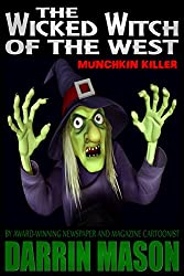 THE WICKED WITCH OF THE WEST: MUNCHKIN KILLER (English Edition)
