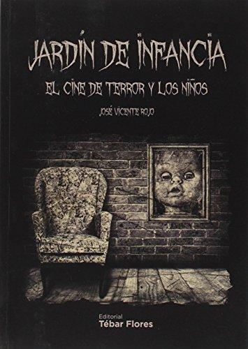 Jardín de infancia: El cine de terror y los niños por José Vicente Rojo Arnau