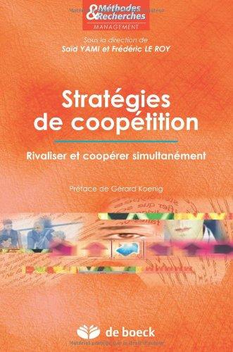 Stratégies de coopétition rivaliser et coopérer simultanément