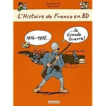 L'histoire De France En Bd: 1914-1918... La Grande Guerre