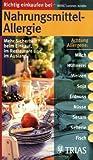 Richtig einkaufen bei Nahrungsmittel-Allergien: Mehr Sicherheit beim Einkauf, im Restaurant und im Ausland