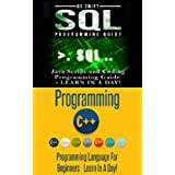 Computer Programming:  SQL and C ++: Learn In A Day! (C++, SQL, Programming Guide) (English Edition)