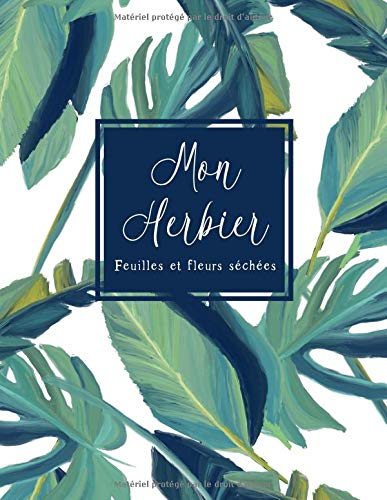 Mon Herbier: Cahier pour feuilles et fleurs pressées et séchées par  Novelty Print