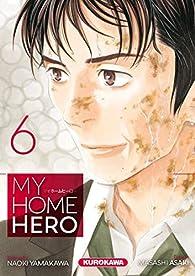 My home hero, tome 6 par Naoki Yamakawa