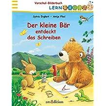 Der kleine Bär entdeckt das Schreiben (Lernraupe-Vorschule)
