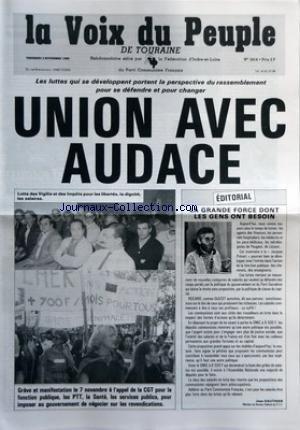VOIX DU PEUPLE DE TOURAINE (LA) [No 2414] du 03/11/1989 - LES LUTTES QUI SE DEVELOPPENT PORTENT LA PERSPECTIVE DU RASSEMBLEMENT POUR SE DEFENDRE ET POUR CHANGER - UNION AVEC AUDACE - LUTTE DES VIGILIA ET DES IMPOTS POUR LES LIBERTES LA DIGNITE LES SALAIRES - GREVE ET MANIFESTATION LE 7 NOVEMBRE A L'APPEL DE LA CGT POUR LA FONCTION PUBLIQUE LES PTT LA SANTE LES SERVICES PUBLICS POUR IMPOSER AU GOUVERNEMENT DE NEGOCIER SUR LES REVENDICATIONS - EDITORIAL - LA GRANDE FORCE DONT LES GENS ONT BESOIN