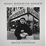Isaac Bashevis Singer and the Lower East Side by Bruce Davidson (2004-09-13)