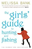The Girls' Guide to Hunting and Fishing by Melissa Bank (2000-05-25) - Melissa Bank