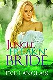 Jungle Freakn' Bride (Freakn' Shifters Book 5)
