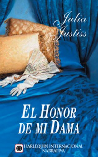 El honor de mi dama (Harlequin Internacional) por Julia Justiss