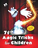 71+10 Magic Tricks for Children: Entertain Children and Adults Alike