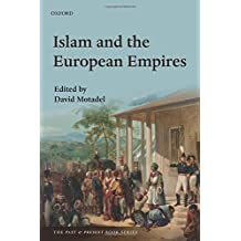 Islam and the European Empires (The Past and Present Book Series) (Past & Present Books)
