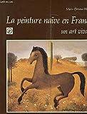 La Peinture naïve en France : Un art vivant