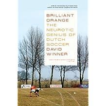 Brilliant Orange: The Neurotic Genius of Dutch Soccer