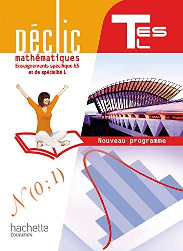 Dclic Maths Tles spcifique ES / spcialit L - Livre lve Grand format - Edition 2012