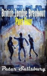 British Zombie Breakout Part Four: Last Gasp