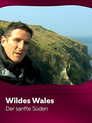 Wildes Wales - Der sanfte Süden