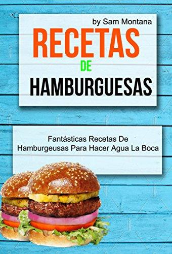 Recetas de hamburguesas: Fantásticas recetas de hamburguesas ...