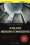 Scarica Libro A Milano nessuno e innocente (PDF,EPUB,MOBI) Online Italiano Gratis