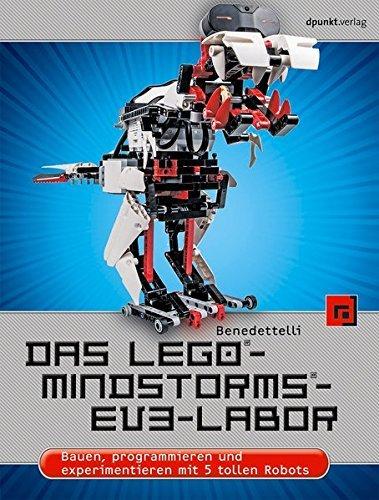 Das LEGO®-MINDSTORMS®-EV3-Labor: Bauen, programmieren und experimentieren mit 5 tollen Robots by Daniele Benedettelli (2014-03-27)