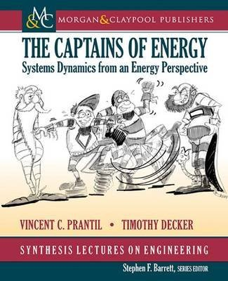 Preisvergleich Produktbild [(The Captains of Energy : Systems Dynamics from an Energy Perspective)] [By (author) Vincent C Prantil ] published on (February, 2015)