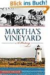 Martha's Vineyard: A History (Brief H...