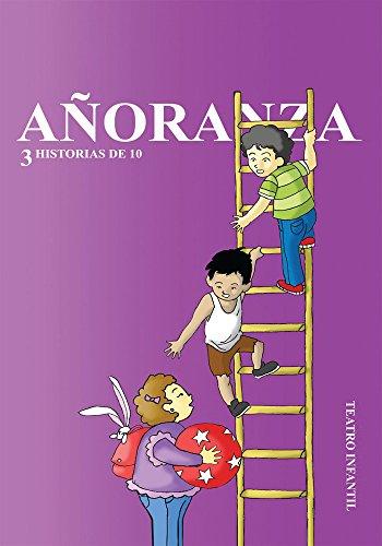 Añoranza: 3 Historias De 10 por Salvador Rodríguez Gaona