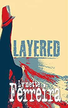 Layered by [Ferreira, Lynette]