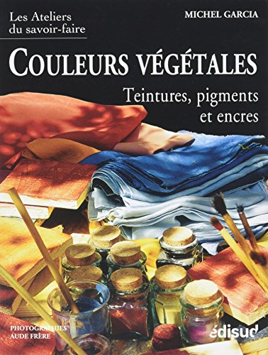 Couleurs végétales par Michel Garcia