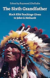 The Sixth Grandfather: Black Elk's Teachings Given to John G. Neihardt (Bison Book)