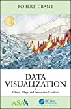 Data Visualization: Charts, Maps, and Interactive Graphics (Asa-crc on Statistical Reasoning in Science and Society)