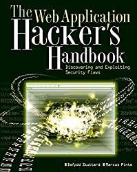 [(The Web Application Hacker's Handbook : Discovering and Exploiting Security Flaws)] [By (author) Dafydd Stuttard ] published on (October, 2007)