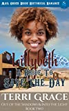 Lillybeth - A Bride To Save The Day: Mail Order Bride Historical Romance (Out of the Shadows & Into The Light Book 2)