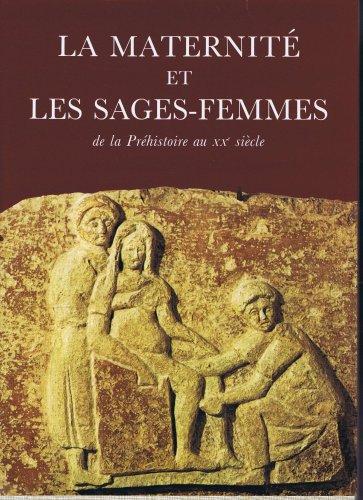 La Maternité et les sages-femmes : De la préhistoire au XXe siècle