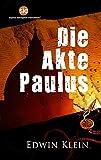 Die Akte Paulus - Edwin Klein