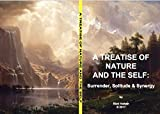 A Treatise Of Nature And The Self: Surrender, Solitude & Synergy