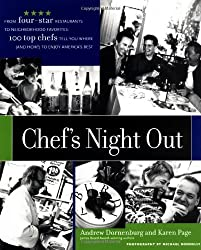 Chef's Night Out: From Four-Star Restaurants to Neighborhood Favorites: 100 Top Chefs Tell You Where (and How!) to Enjoy America's Best by Andrew Dornenburg (2001-01-30)