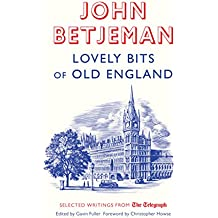Lovely Bits of Old England: John Betjeman at The Telegraph (Telegraph Books)