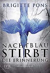 Nachtblau stirbt die Erinnerung: Frank Liebknecht ermittelt