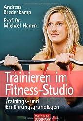 Trainieren im Fitness-Studio: Trainings- und Ernährungsgrundlagen
