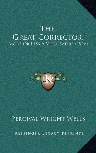 The Great Corrector: More or Less a Vital Satire (1916)