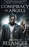 Conspiracy of Angels: Novels of the Shadowside 1 by Michelle Belanger (2015-10-27)